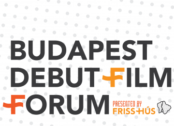 Már jelentkezhetsz a Budapest Debut Film Fórumra, a Friss Hús kísérőrendezvényére